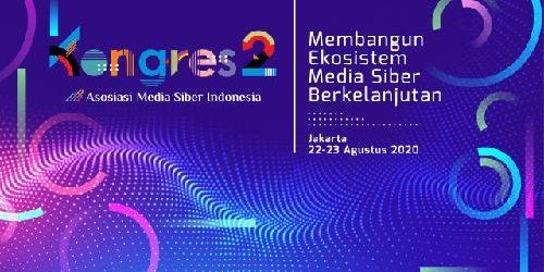 22-23 Agustus 2020, AMSI Gelar Kongres Kedua secara Virtual, Bangun Ekosistem Industri Media Digital yang Sehat dan Berkelanjutan
